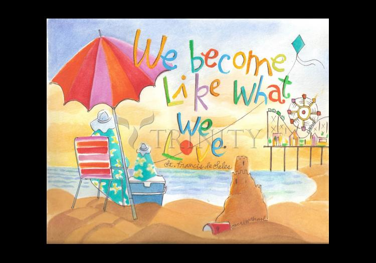 Holy Card - We Become What We Love by M. McGrath