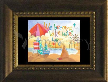 Desk Frame Bronze - We Become What We Love by M. McGrath