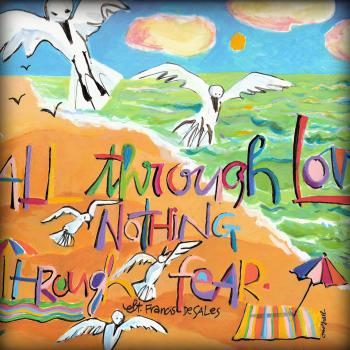 All Through Love by Br. Mickey McGrath, OSFS