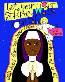 Sr. Thea Bowman: Let Your Light Shine by Br. Mickey McGrath, OSFS