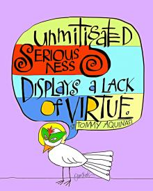 Unmitigated Seriousness by Br. Mickey McGrath, OSFS