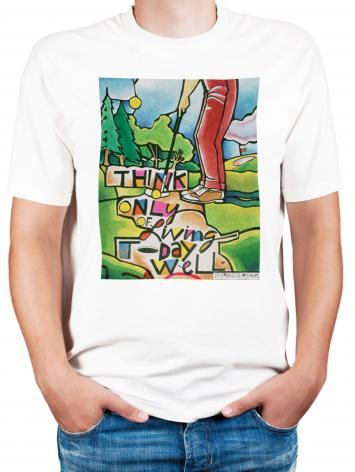 Adult T-shirt - Golfer: Think Only of Living Today Well by M. McGrath