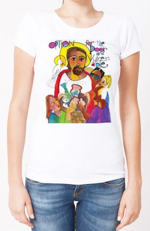 Ladies T-shirt - Option for the Poor and Vulnerable by M. McGrath