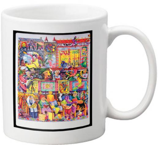 Coffee-Tea Mug - All God's Critters Got a Place in the Choir by M. McGrath