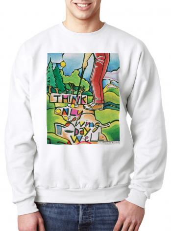 Sweatshirt - Golfer: Think Only of Living Today Well by M. McGrath