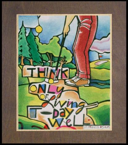 Wood Plaque Premium - Golfer: Think Only of Living Today Well by M. McGrath
