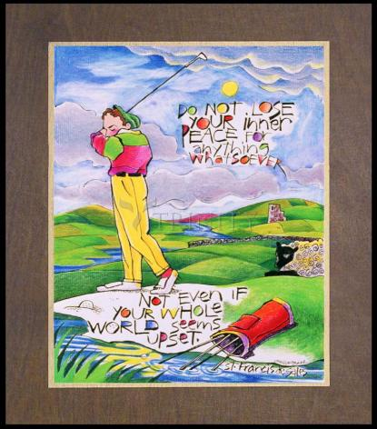 Wood Plaque Premium - Golfer: Do Not Lose Your Inner Peace by M. McGrath