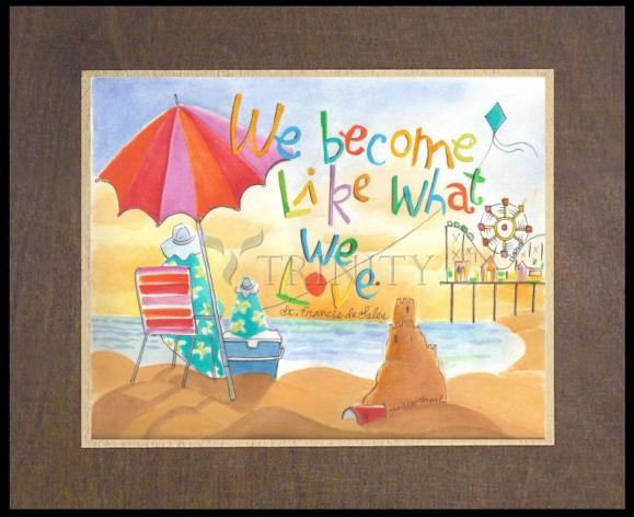Wood Plaque Premium - We Become What We Love by M. McGrath