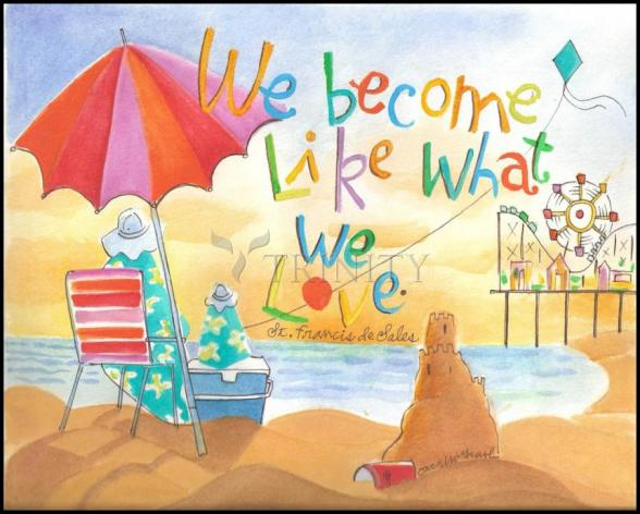 Wood Plaque - We Become What We Love by M. McGrath